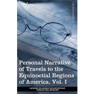 Personal Narrative of Travels to the Equinoctial Regions of ..., 9781605209579  