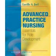 Advanced Practice Nursing : Essentials for Role Development