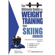 The Ultimate Guide to Weight Training for Skiing, 9781932549591  