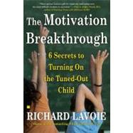 The Motivation Breakthrough; 6 Secrets to Turning On the Tun..., 9780743289610  
