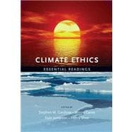 Climate Ethics : Essential Readings, 9780195399615  