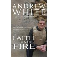 Faith under Fire : What the Middle East Conflict Has Taught ..., 9781854249623  