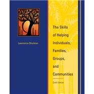 The Skills of Helping Individuals, Families, Groups, and Communities,9780495509639