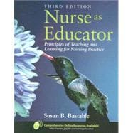 Nurse As Educator: Principles of Teaching and Learning for Nursing Practice with Nursing Educator Readers Package