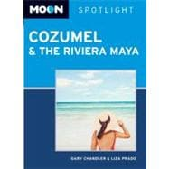 Moon Spotlight Cozumel and the Riviera Maya, 9781598809640