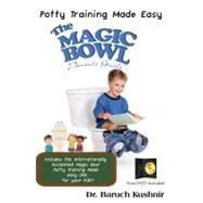 The Magic Bowl: Potty Training Made Easy, 9781932549645  