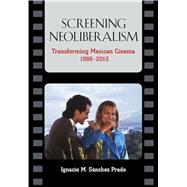 Screening Neoliberalism,9780826519658