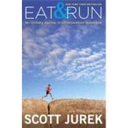 Eat and Run : My Unlikely Journey to Ultramarathon Greatness, 9780547569659