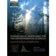 Hierarchical Modelling for the Environmental Sciences : Stat..., 9780198569671
