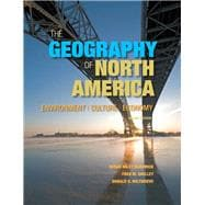 The Geography of North America Environment, Culture, Economy,9780321769671