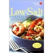 American Heart Association Low-Salt Cookbook : A Complete Guide to Reducing Sodium and Fat in Your Diet