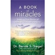 A Book of Miracles; Inspiring True Stories of Healing, Grati..., 9781577319689  
