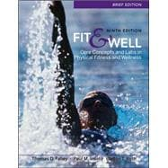 Fit &amp; Well Brief Edition: Core Concepts and Labs in Physical Fitness and Wellness,9780077349691