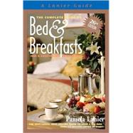 The Complete Guide to Bed & Breakfasts, Inns & Guesthouses: In the United States, Canada, & Worldwide,9781580089692