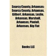 Searcy County, Arkansas : Gilbert, Arkansas, Leslie, Arkansas, Marshall, Arkansas, Pindall, Arkansas, Big Flat, Arkansas, St. Joe, Arkansas