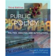Public Policy : Politics, Analysis, and Alternatives,9780872899711