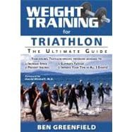 Weight Training for Triathlon : The Ultimate Guide, 9781932549720