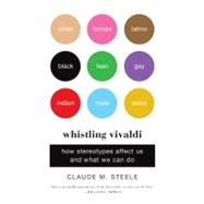 Whistling Vivaldi : How Stereotypes Affect Us and What We Can Do,9780393339727