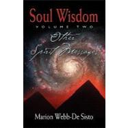 Soul wisdom, volume Two : Other Spirit Messages, 9781601459732  