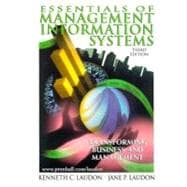 Essentials of Management Information Systems: Transforming Business & Management