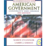 The Essentials of American Government: Continuity and Change, 2004,9780321129734