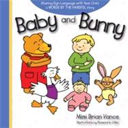 Baby and Bunny : Sharing Sign Language with Your Child - A W..., 9781933979748  