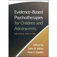 Evidence-Based Psychotherapies for Children and Adolescents, Second Edition,9781593859749