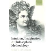 Intuition, Imagination, and Philosophical Methodology,9780199589760