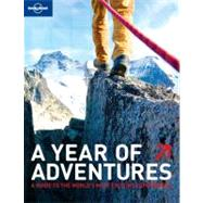 Year of Adventures : A Guide to the World's Most Exciting Ex..., 9781741799767  
