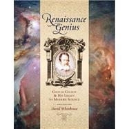 Renaissance Genius : Galileo Galilei and His Legacy to Moder..., 9781402769771  