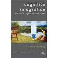 Cognitive Integration : Mind and Cognition Unbounded, 9781403989772