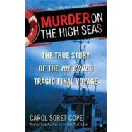 Murder on the High Seas : The True Story of the Joe Cool's T..., 9780425239773  