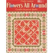 Flowers All Around: Garden-inspired Quilts, 9781564779779  