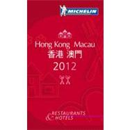 Michelin Guide 2012 Hong Kong Macau: Restaurants & Hotels, 9782067169784