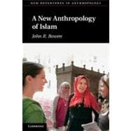 A New Anthropology of Islam,9780521529785