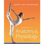 Fundamentals of Anatomy & Physiology with MasteringA&P&reg;