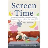 Screen Time : How Electronic Media--From Baby Videos to Educ..., 9780465029808