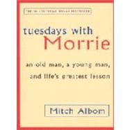 Tuesdays with Morrie: An Old Man, a Young Man and Life's Greatest Lesson (Paperback),9780751529814