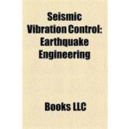 Seismic Vibration Control : Earthquake Engineering, Earthquake Engineering Structures, Base Isolation, Vibration Control