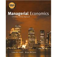 Managerial Economics A Problem Solving Approach