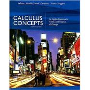 Calculus Concepts : An Applied Approach to the Mathematics of Change