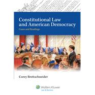 Constitutional Law and American Democracy: Cases and Readings,9780735579828