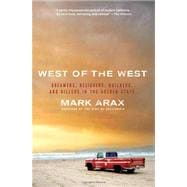 West of the West : Dreamers, Believers, Builders, and Killer..., 9781586489830  