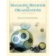 Managing Behavior in Organizations,9780132729833