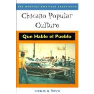 Chicano Popular Culture : Que Hable el Pueblo,9780816519835