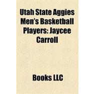 Utah State Aggies Men's Basketball Players : Jaycee Carroll, Spencer Nelson, Cornell Green, Kerry Rupp, Phil Johnson, Cardell Butler