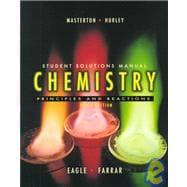 Student Solutions Manual Chemistry: Principles and Reactions