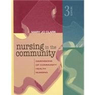 Nursing in the Community : Dimensions of Community Health Nursing
