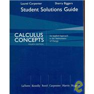 Student Solutions Manual for LaTorre/Kenelly/Reed/Carpenter/Harris/Biggers' Calculus Concepts: An Applied Approach to the Mathematics of Change, 4th,9780618789863