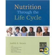 Nutrition Through The Life Cycle W/Infotrac